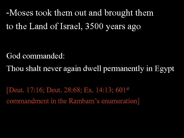 -Moses took them out and brought them to the Land of Israel, 3500 years
