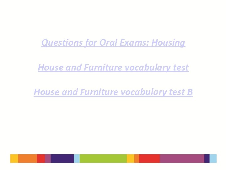 Questions for Oral Exams: Housing House and Furniture vocabulary test B
