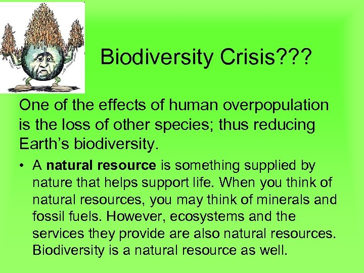 Biodiversity Crisis? ? ? One of the effects of human overpopulation is the loss