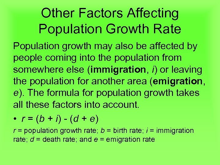 Other Factors Affecting Population Growth Rate Population growth may also be affected by people