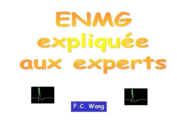 F. C. Wang