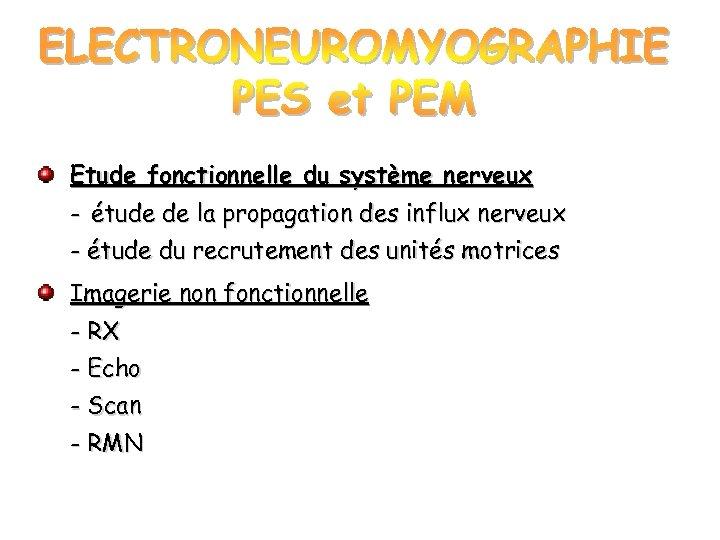 Etude fonctionnelle du système nerveux - étude de la propagation des influx nerveux -