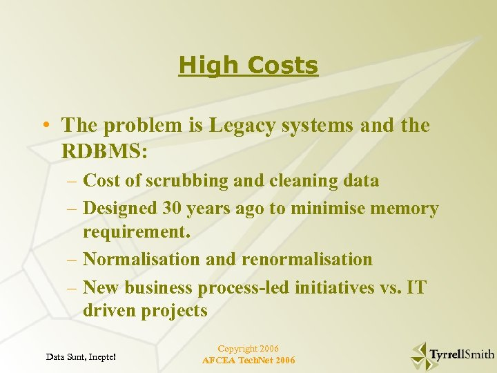 High Costs • The problem is Legacy systems and the RDBMS: – Cost of