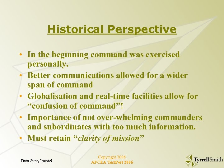 Historical Perspective • In the beginning command was exercised personally. • Better communications allowed