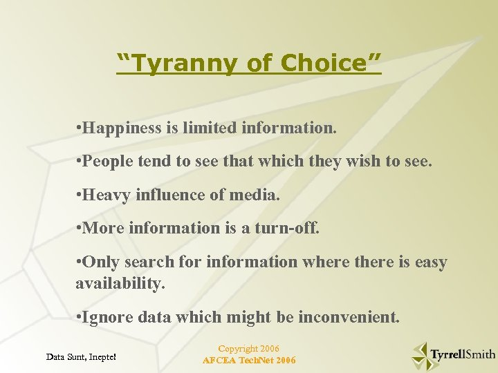 """""""Tyranny of Choice"""" • Happiness is limited information. • People tend to see that"""