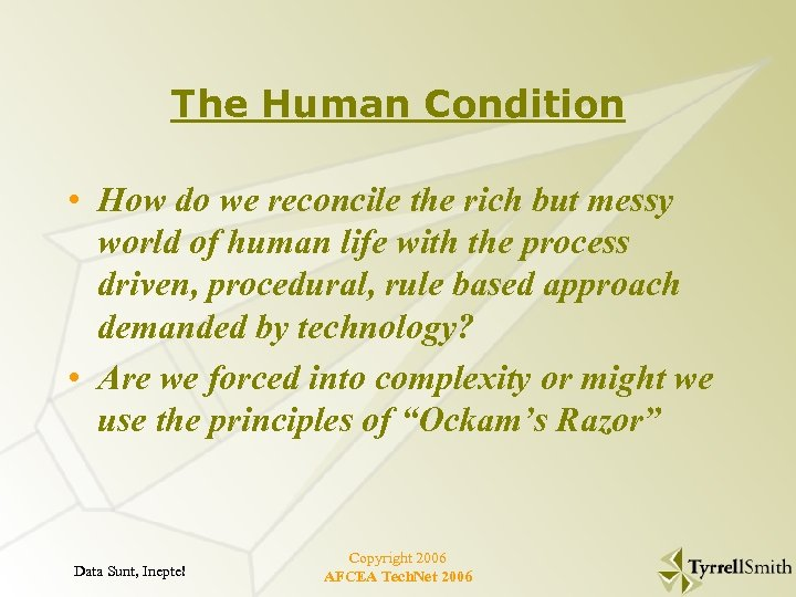 The Human Condition • How do we reconcile the rich but messy world of