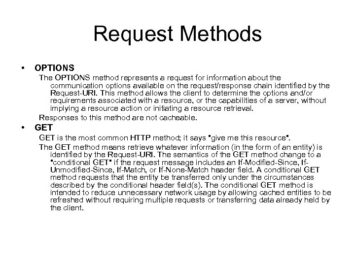 Request Methods • OPTIONS The OPTIONS method represents a request for information about the