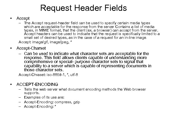 Request Header Fields • Accept – The Accept request-header field can be used to