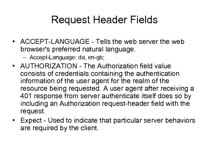 Request Header Fields • ACCEPT-LANGUAGE - Tells the web server the web browser's preferred