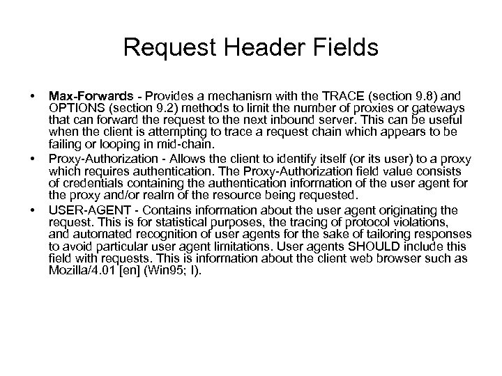 Request Header Fields • • • Max-Forwards - Provides a mechanism with the TRACE