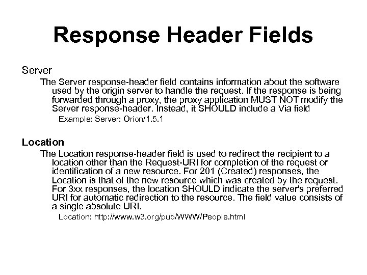 Response Header Fields Server The Server response-header field contains information about the software used