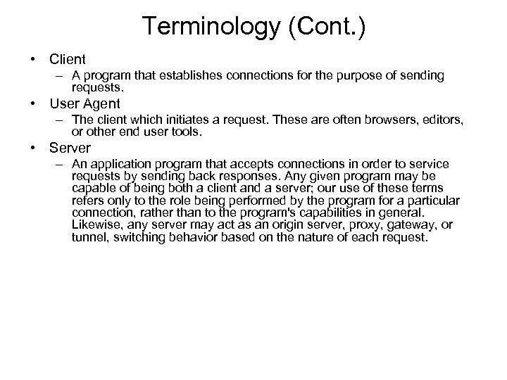 Terminology (Cont. ) • Client – A program that establishes connections for the purpose