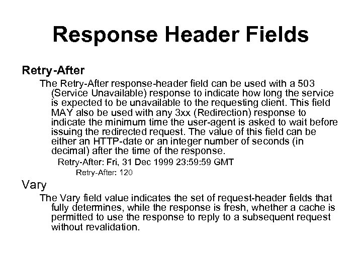 Response Header Fields Retry-After The Retry-After response-header field can be used with a 503