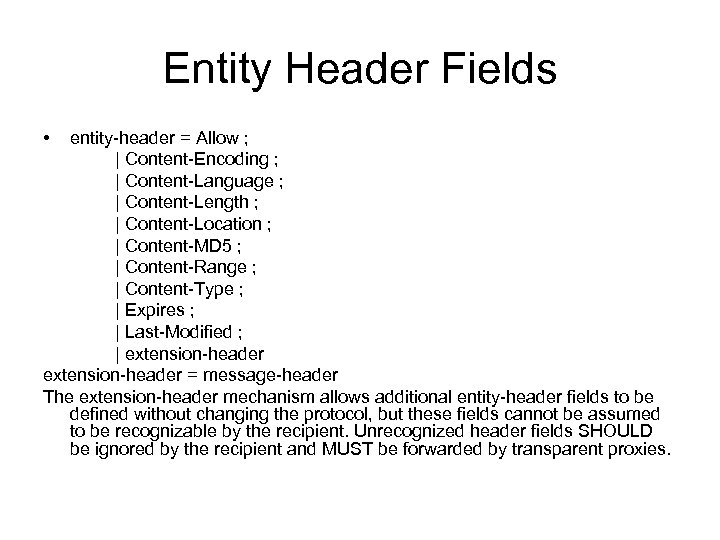 Entity Header Fields • entity-header = Allow ; | Content-Encoding ; | Content-Language ;