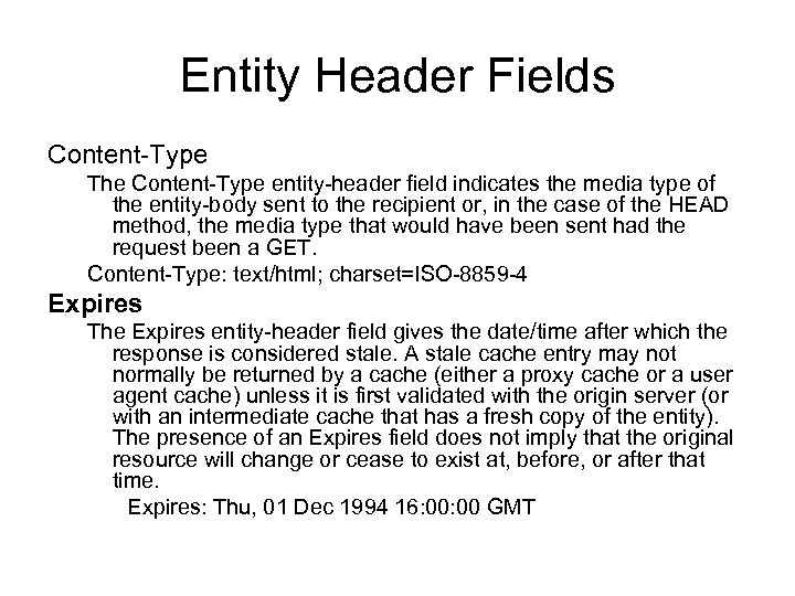 Entity Header Fields Content-Type The Content-Type entity-header field indicates the media type of the
