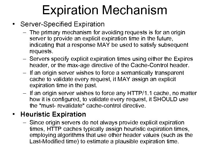 Expiration Mechanism • Server-Specified Expiration – The primary mechanism for avoiding requests is for
