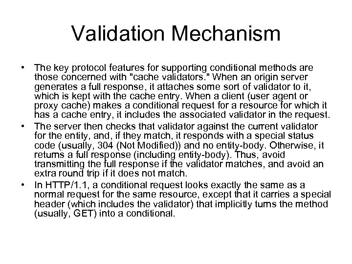 Validation Mechanism • The key protocol features for supporting conditional methods are those concerned