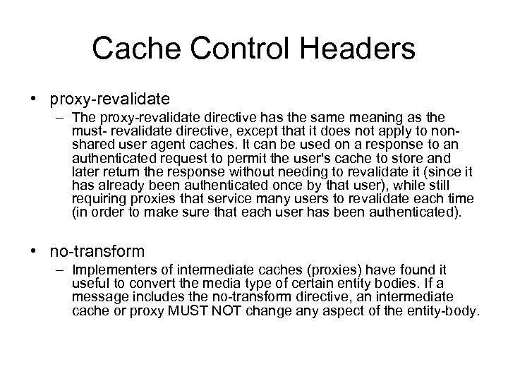 Cache Control Headers • proxy-revalidate – The proxy-revalidate directive has the same meaning as
