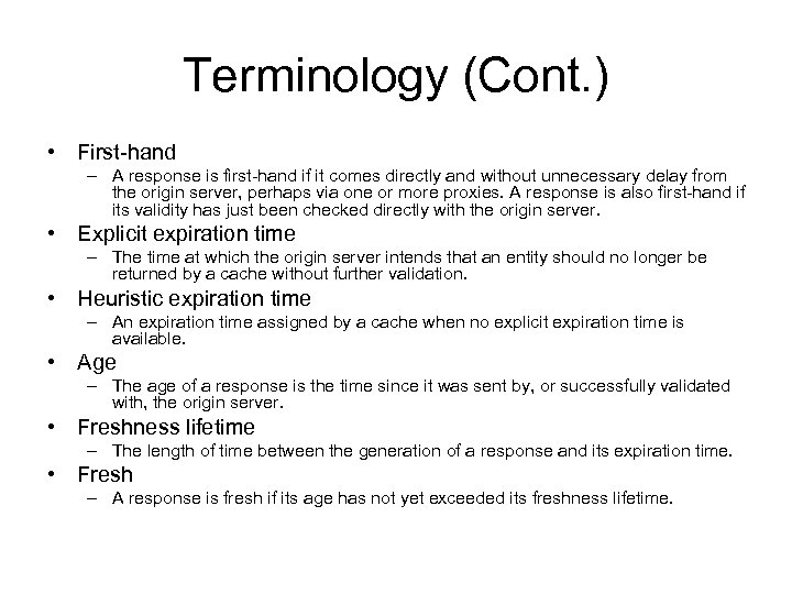 Terminology (Cont. ) • First-hand – A response is first-hand if it comes directly