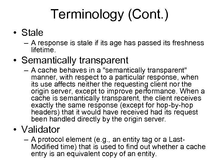 Terminology (Cont. ) • Stale – A response is stale if its age has