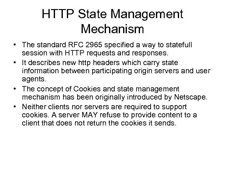 HTTP State Management Mechanism • The standard RFC 2965 specified a way to statefull
