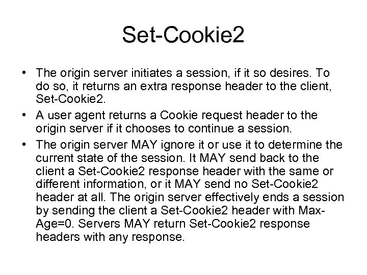 Set-Cookie 2 • The origin server initiates a session, if it so desires. To