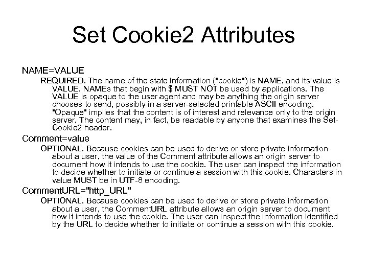 Set Cookie 2 Attributes NAME=VALUE REQUIRED. The name of the state information (