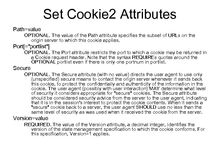Set Cookie 2 Attributes Path=value OPTIONAL. The value of the Path attribute specifies the