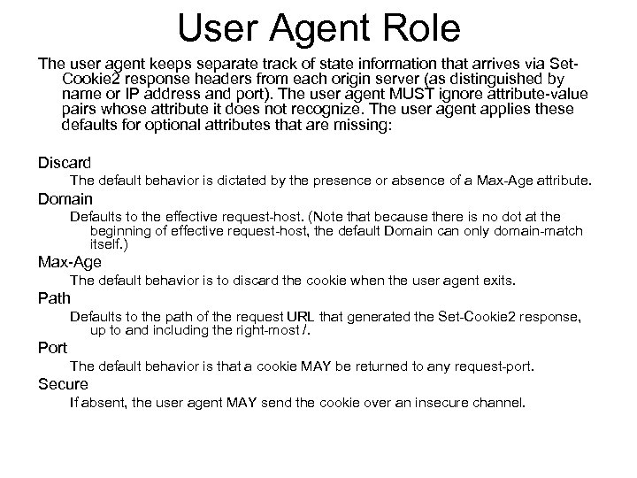 User Agent Role The user agent keeps separate track of state information that arrives