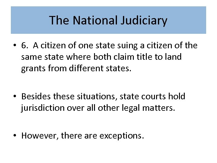 The National Judiciary • 6. A citizen of one state suing a citizen of