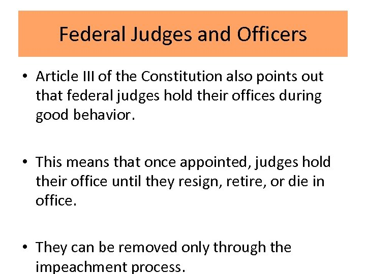 Federal Judges and Officers • Article III of the Constitution also points out that