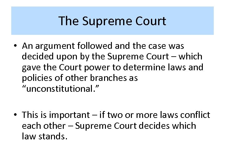 The Supreme Court • An argument followed and the case was decided upon by