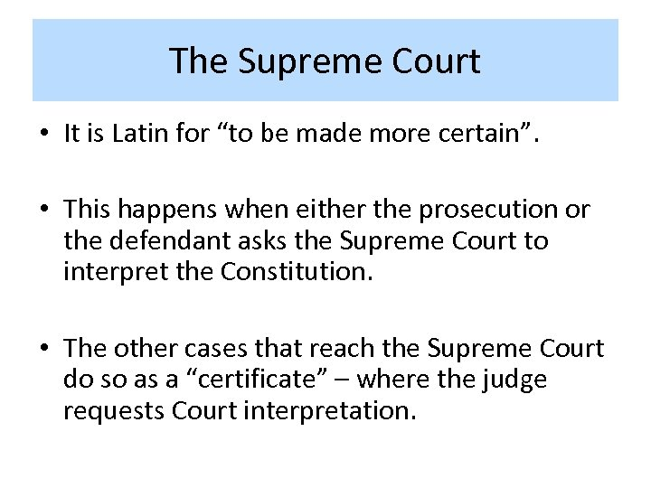 "The Supreme Court • It is Latin for ""to be made more certain"". •"
