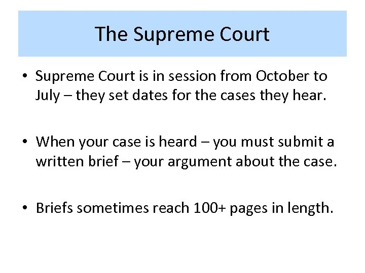 The Supreme Court • Supreme Court is in session from October to July –
