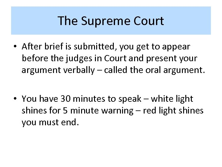 The Supreme Court • After brief is submitted, you get to appear before the