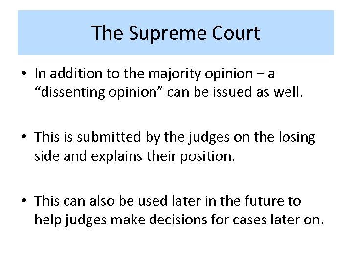 "The Supreme Court • In addition to the majority opinion – a ""dissenting opinion"""