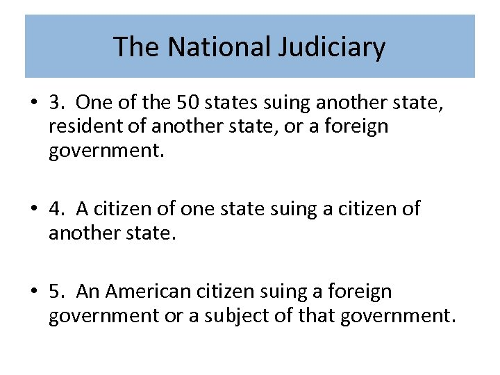 The National Judiciary • 3. One of the 50 states suing another state, resident