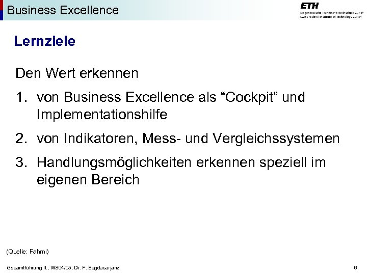 """Business Excellence Lernziele Den Wert erkennen 1. von Business Excellence als """"Cockpit"""" und Implementationshilfe"""