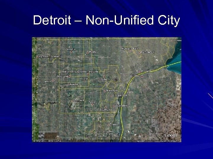 Detroit – Non-Unified City