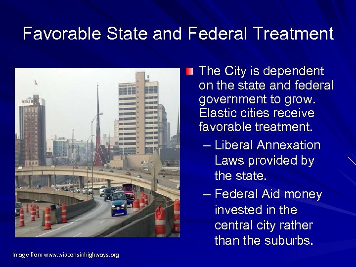 Favorable State and Federal Treatment The City is dependent on the state and federal