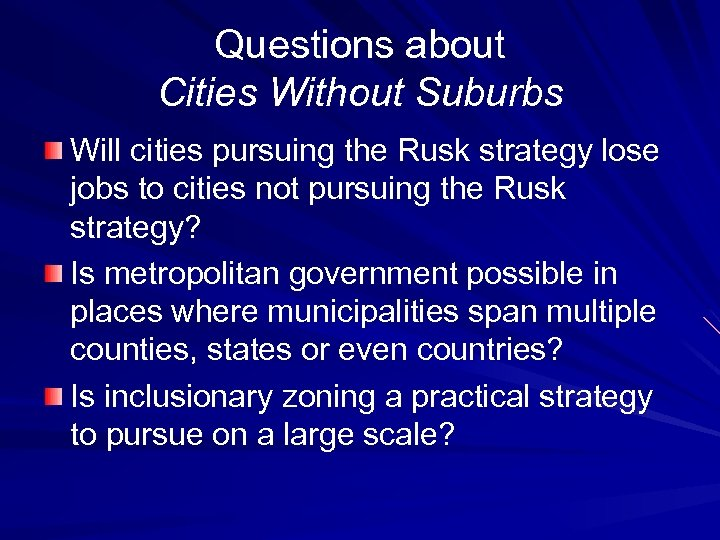 Questions about Cities Without Suburbs Will cities pursuing the Rusk strategy lose jobs to