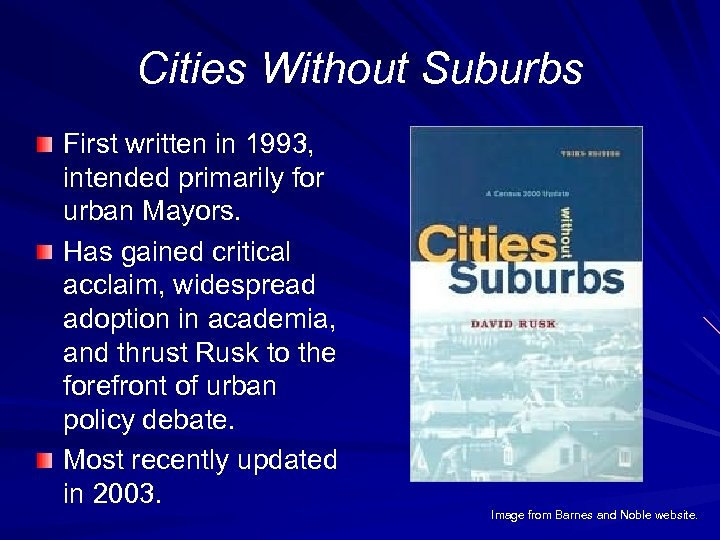 Cities Without Suburbs First written in 1993, intended primarily for urban Mayors. Has gained