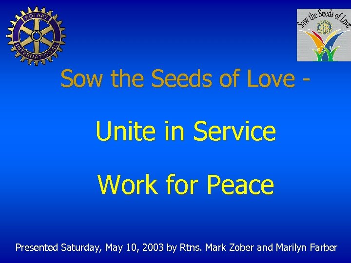 Sow the Seeds of Love - Unite in Service Work for Peace Presented Saturday,