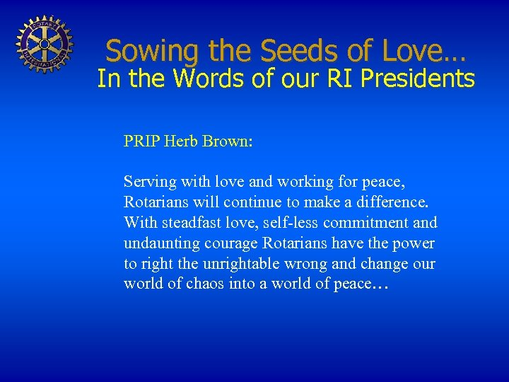 Sowing the Seeds of Love… In the Words of our RI Presidents PRIP Herb