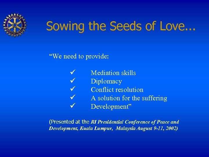 """Sowing the Seeds of Love. . . """"We need to provide: ü ü ü"""