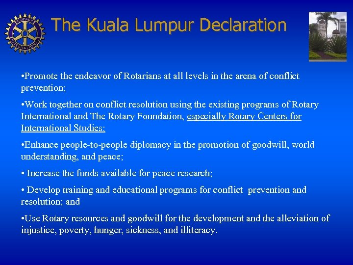 The Kuala Lumpur Declaration • Promote the endeavor of Rotarians at all levels in