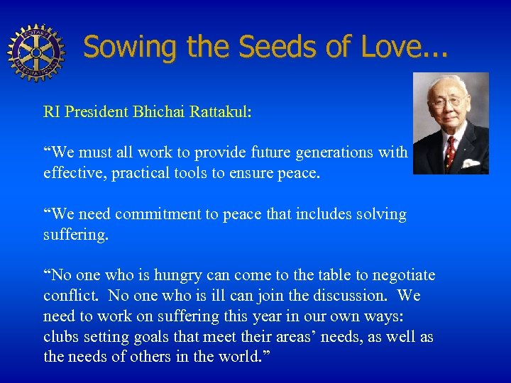 """Sowing the Seeds of Love. . . RI President Bhichai Rattakul: """"We must all"""