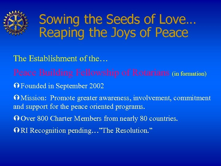 Sowing the Seeds of Love… Reaping the Joys of Peace The Establishment of the…