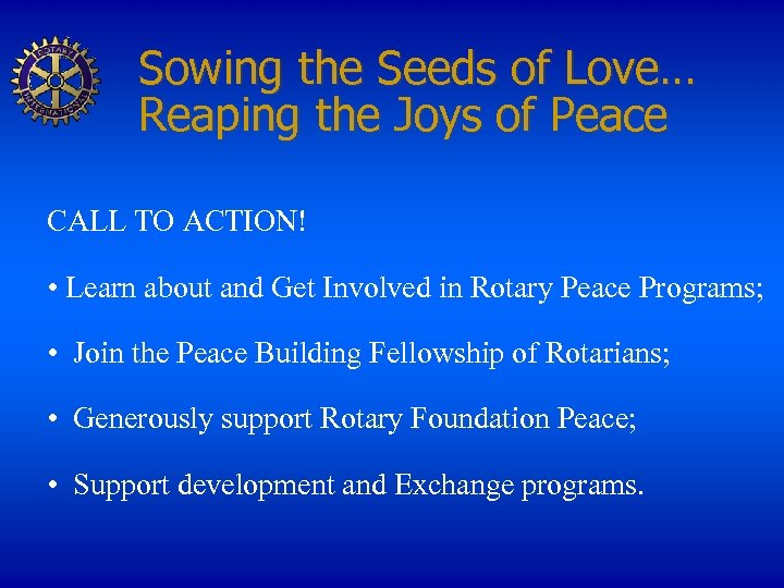 Sowing the Seeds of Love… Reaping the Joys of Peace CALL TO ACTION! •