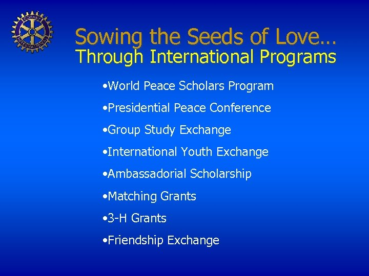 Sowing the Seeds of Love… Through International Programs • World Peace Scholars Program •